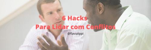 6 Hacks para Lidar com Conflitos