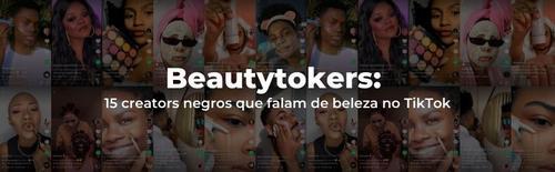 Beautytokers: 15 creators negros que falam de beleza no TikTok