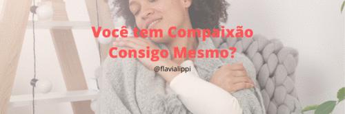 Você tem compaixão consigo mesmo?