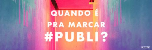 Quando você precisa marcar #publi em um conteúdo?